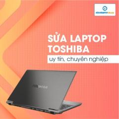 Sửa Laptop Toshiba