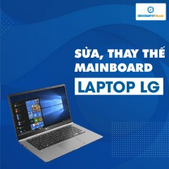 Sửa, thay mainboard laptop LG