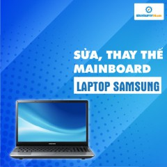 Sửa, thay thế mainboard laptop Samsung