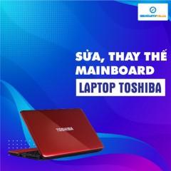 Sửa, thay mainboard laptop Toshiba