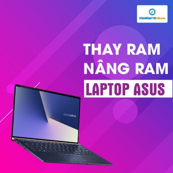 Thay RAM, nâng RAM Laptop Asus