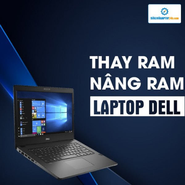 Thay RAM, nâng RAM Laptop Dell