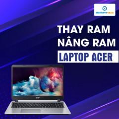 Thay RAM, nâng RAM Laptop Acer