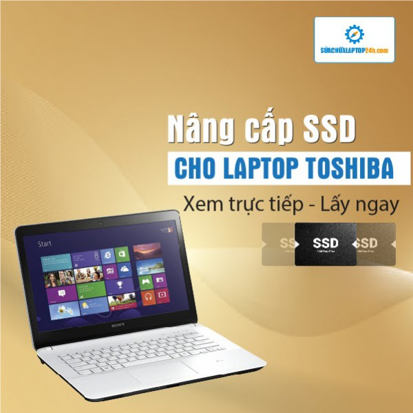 Thay SSD, nâng cấp SSD cho Laptop Toshiba