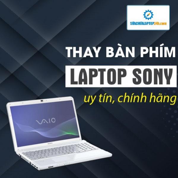 Thay bàn phím laptop Sony
