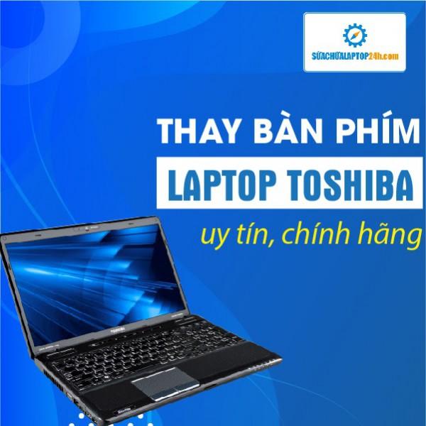 Thay bàn phím laptop Toshiba