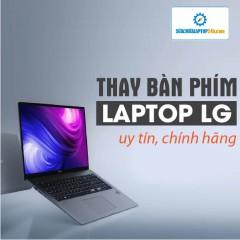 Thay bàn phím laptop LG
