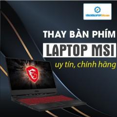 Thay bàn phím laptop MSI