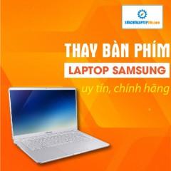 Thay bàn phím laptop Samsung