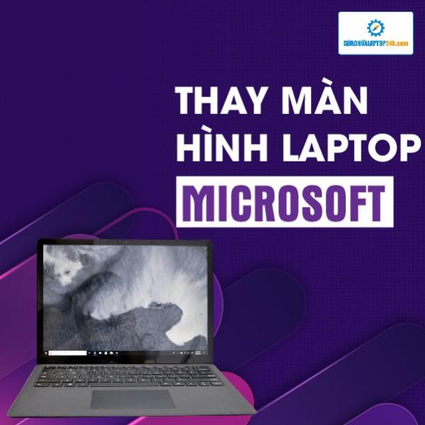 Thay màn hình Laptop Microsoft