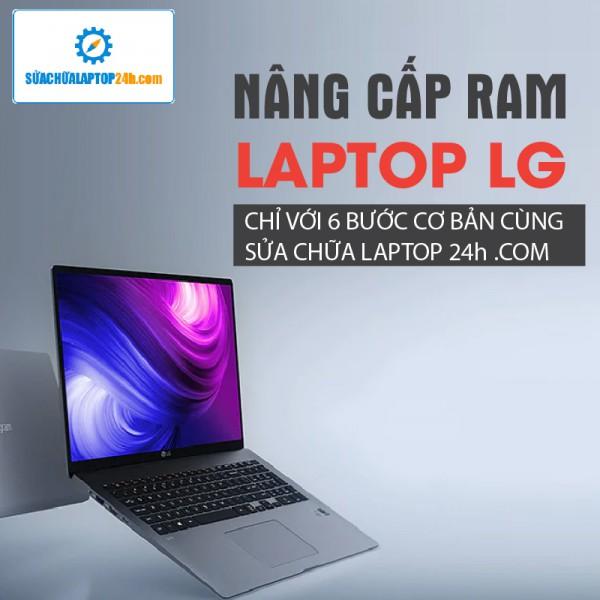 Thay RAM, nâng RAM Laptop LG