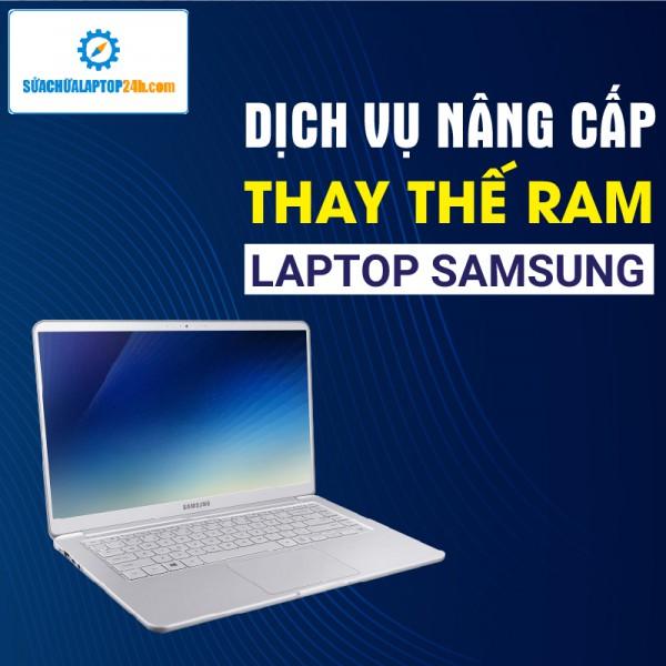 Thay RAM, nâng RAM Laptop Samsung