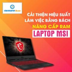 Thay RAM, nâng RAM Laptop MSI