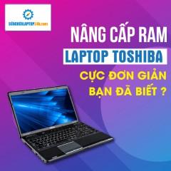 Thay RAM, nâng RAM Laptop Toshiba
