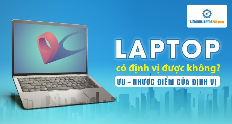 laptop co dinh vi duoc khong 1